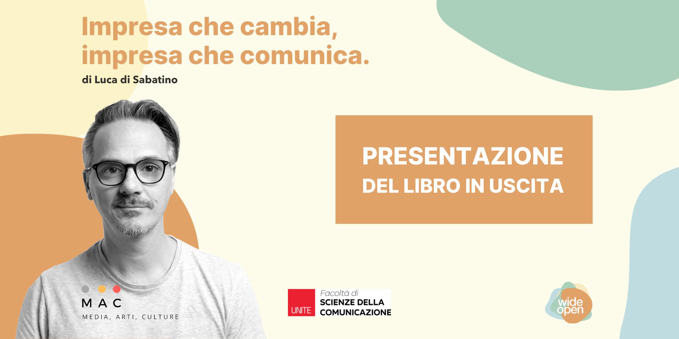 Luca Di Sabatino impresa che cambia impresa che comunica libro brand identity Wide Open Coworking Abruzzo